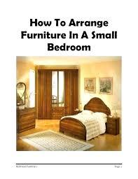 how to arrange bedroom furniture best way to arrange a bedroom how to arrange a small