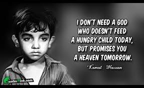 Famous Poverty Quotes About I Don't Need A God Who Doesn't Feed Interesting Poverty Quotes