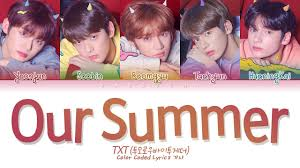 TXT (투모로우바이투게더) - Our <b>Summer</b> (<b>Color</b> Coded Lyrics Eng ...