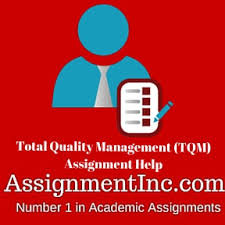 total quality management tqm assignment help and homework help total quality management tqm assignment help