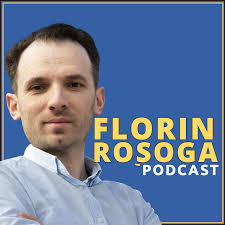 Florin Rosoga Podcast - Antreprenori care Inspira