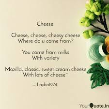Cheese Cheese Cheese Quotes Writings By Zoya Khan Yourquote