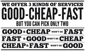 Fast Good Cheap And Cheap Good And