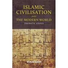 islamic civilisation and the modern world thematic essays  islamic civilisation and the modern world thematic essays