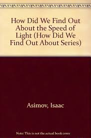 The Speed Of Light Book How Did We Find Out About The Speed Of Light How Did We