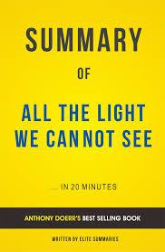 All The Light We Cannot See Summary Study Guide Summary Of All The Light We Cannot See By Anthony Doerr Includes Analysis Ebook By Elite Summaries Rakuten Kobo