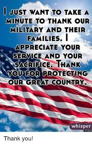 Thanks For Your Service Just Want To Take A Minute To Thank Our Military And Their