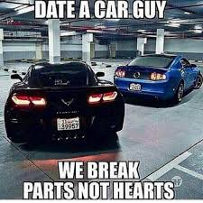 Quotes About Cars Classy Date A Car Guy We Break Parts Not Hearts Car Guy Pinterest