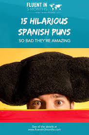 Animal puns goodnight Punny This Is Especially True When The Humour Comes From Wordplay Puns Rarely Work In More Than One Language In This Article Ill Share And Explain Some Fluent In Months 15 so Bad Theyre Amazing Hilarious Spanish Puns