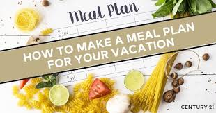 How To Make A Meal Plan For Your Vacation