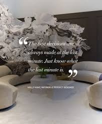 Design Quotes The best decisions are always made at the last minute Just  know