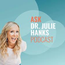 Ask Dr. Julie Hanks