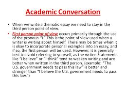 goal writers will be reviewing box and bullet essay structure in academic conversation when we write a thematic essay we need to stay in the third person