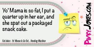 Vending Machine Jokes Delectable Fat Jokes Yo' Mama Is So Fat Vending Machine Pinky Jokes