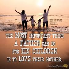 40 Reasons Fathers Must Love Their Children's Mother Interesting Father Love