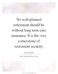 Long Term Care Insurance Quotes Amazing No Wellplanned Retirement Should Be Without Long Term Care
