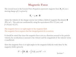 magnetic force the second term in the loz force equation represents magnetic force fm n