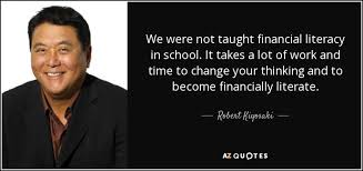 Literacy Quotes Inspiration Robert Kiyosaki Quote We Were Not Taught Financial Literacy In