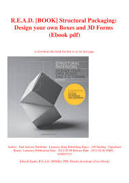Structural Packaging Design Your Own Boxes And 3d Forms Pdf R E A D Book Structural Packaging Design Your Own Boxes