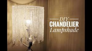 Diy Chandelier An Easy Way For You To Make A Beautiful Chandelier Lampshade Youtube