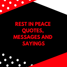 30 Rest In Peace Quotes Messages And Sayings Briefly Sa