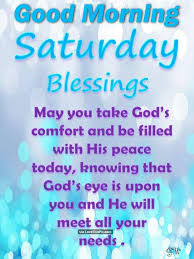 Good Morning Quotes For Saturday Best of Good Morning Saturday Blessings Religious Quote Pictures Photos