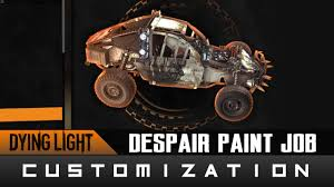 Dying Light The Following Paint Jobs Dying Light The Following Despair Paint Job Location Guide