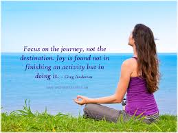 Inspirational Quotes – focus on the journey - Inspirational Quotes ... via Relatably.com