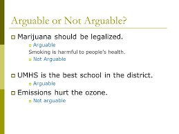argument essay the art of persuasion arguable or not arguable marijuana should be legalized