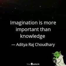 Imagination Is More Impor Quotes Writings By Aditya Raj