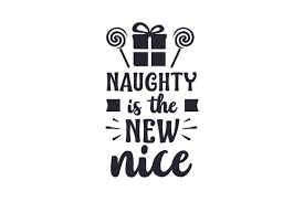 Naughty nice i tried svg free, naughty svg, naughty or nice svg, instant download, silhouette cameo, shirt design, christmas svg free 0289. Naughty Is The New Nice Svg Cut File By Creative Fabrica Crafts Creative Fabrica