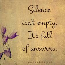 Silence Isn't Empty It's Full Of Answers Great Sayings Stunning Stillness Quotes
