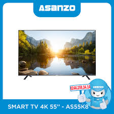 Smart Tivi Asanzo 55 Inch 55k8 4K Chính Hãng, Giá Rẻ - ASANZO Hà Nội