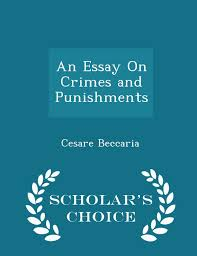 an essay on crimes and punishments scholar s choice edition an essay on crimes and punishments scholar s choice edition cesare beccaria 9781295935727 com books