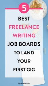 work from home writing jobs earning money money today and  the 5 best lance writing job boards to land your first gig