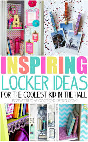 fun and creative locker ideas for the coolest kid in the hall school locker organization diy on frugal living for middle and high schoolers