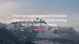 "Being A True Christian Quotes Best Of Oswald Chambers Quote ""The True Expression Of Christian Character"