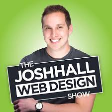 The Josh Hall Web Design Show