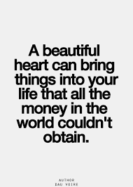 Your All Beautiful Quotes Best Of Wisdom Quotes A Beautiful Heart Can Bring Things Into Your Life