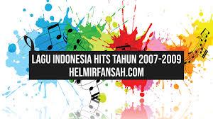 List download lagu mp3 lagu populer era 2000 an indonesia (7:29 min), last update ap. 160 Lagu Indonesia Hits Tahun 2007 2009 Helmi Irfansah