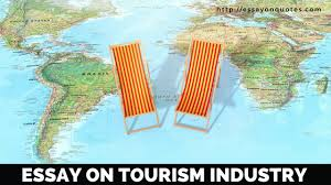 essay on tourism industry facts and impacts short essays on   essay tourism industry