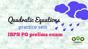 quadratic equation plays a crucial role in quantitative aptitude section in ibps po prelims examination 2017 it contains 5 marks if you well in this