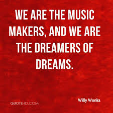 Music Dreams Quotes Best of Willy Wonka Quotes QuoteHD