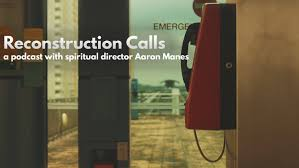 Reconstruction Calls Podcast - Episode 1 — Aaron Manes