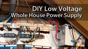 diy low voltage whole house power supply diy low voltage whole house power supply