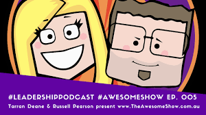 s01 e05 workplace politics perceptions performance the awesome e05 workplace politics perceptions performance the awesome show leadershippodcast tarran deane russell pearson tarran deane