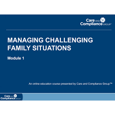 managing challenging family situations care and compliance group reg  managing challenging family situations