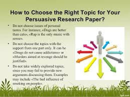 persuasive research paper topics 3 how to choose the right topic for your persuasive research paper