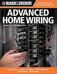 amazon com black decker wiring diagrams current 2011 2013 black decker advanced home wiring updated 3rd edition dc circuits transfer switches
