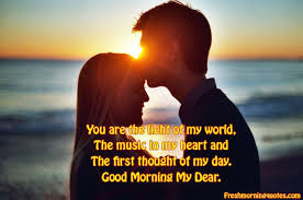 Quotes To Say Good Morning To The One You Love Best of The GoodMorning Message